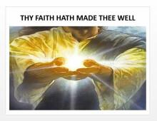 Thy Faith Hath Made Thee Well